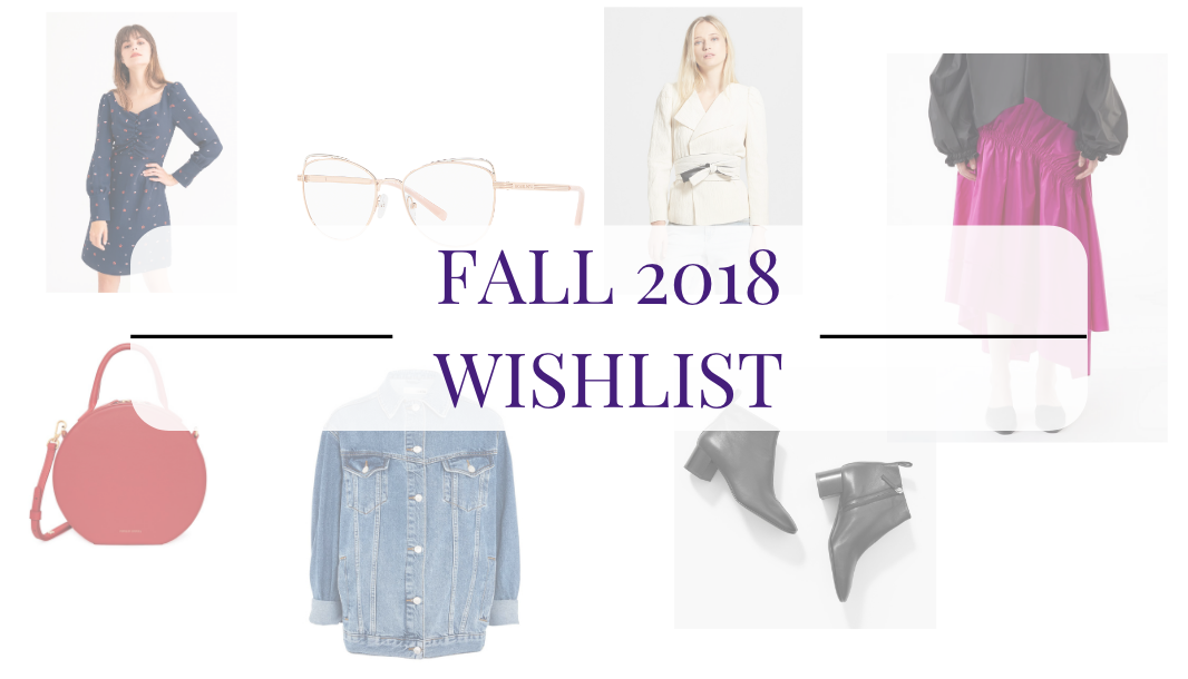 I'm back! & Fall 2018 Wishlist
